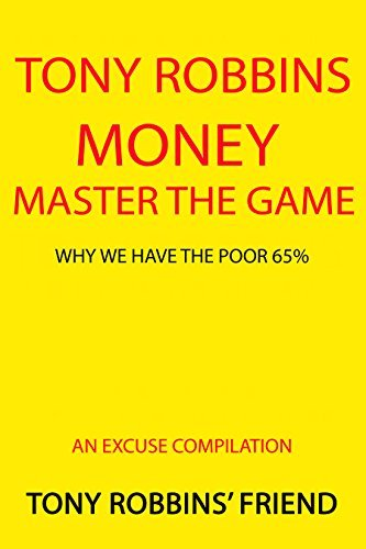 Tony Robbins Money Master the Game: Why We Have the Poor 65%: An Excuse Compilation