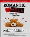 Romantic As Hell - Tales of Woe, Tips of Woo