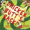 Chicken Butt's Back! by Erica S. Perl
