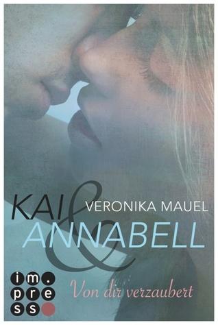 Kai & Annabell: Von dir verzaubert(Kai & Annabell 1) (ePUB)