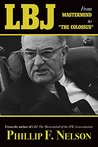 """LBJ: From Mastermind to """"The Colossus"""""""
