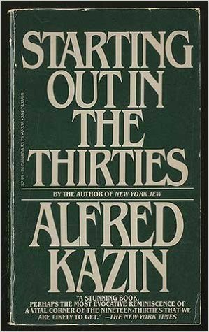 Starting Out In The Thirties by Alfred Kazin
