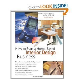 How to Start a Home-Based Interior Design Business, 4th by Nita B. Phillips