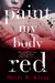 Paint My Body Red by Heidi R. Kling