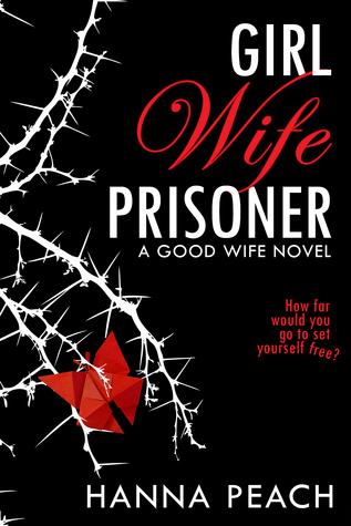 Girl Wife Prisoner (A Good Wife, #1)