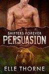 Persuasion (Shifters Forever, #3)
