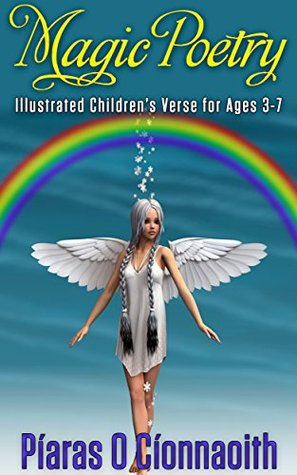Magic Poetry: Illustrated Children's Verse for Ages 3-7