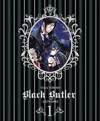 Ebook Yana Toboso Artworks: Black Butler 1 by Yana Toboso PDF!