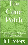 The Cane Patch: A small-town Alabama murder mystery