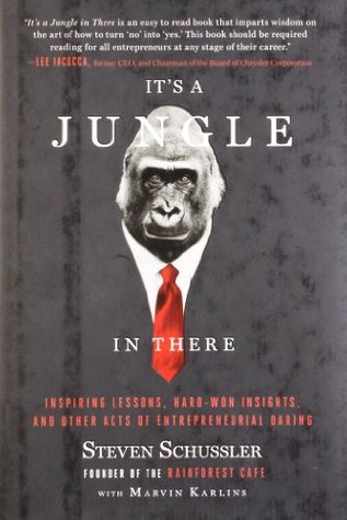 it-s-a-jungle-in-there-inspiring-lessons-hard-won-insights-and-other-acts-of-entrepreneurial-daring