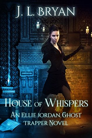 House of Whispers (Ellie Jordan, Ghost Trapper, #5)