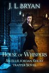 House of Whispers by J.L. Bryan