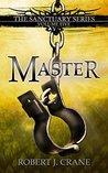 Master (Sanctuary. #5)