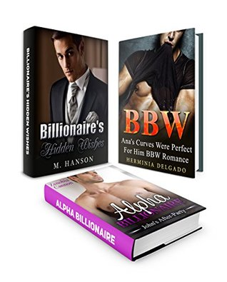 BILLIONAIRE BOX SET: Stories About John's After-Party, Billionaire's Hidden Wishes and Ana's Perfect Curves in One Box Set
