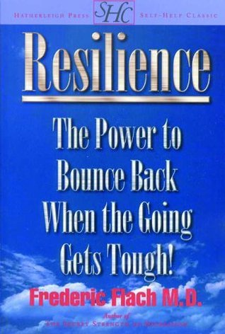 Resilience: How to Bounce Back When the Going Gets Tough!