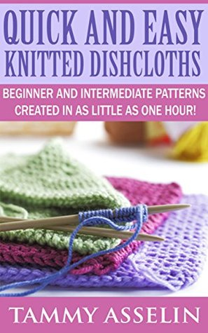 Quick And Easy Knitted Dishcloths Beginner To Intermediate Patterns