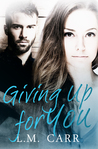 Giving Up for You (The Giving Trilogy, #2)