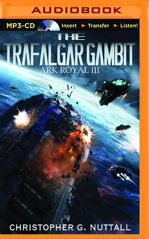 Ebook The Trafalgar Gambit by Christopher G. Nuttall TXT!