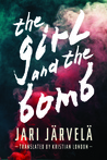 The Girl and the Bomb by Jari Järvelä