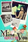 Mine Would Be You by Danielle Jamie