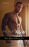 Party Boy in Room 211 (Mr. Right Now #2)