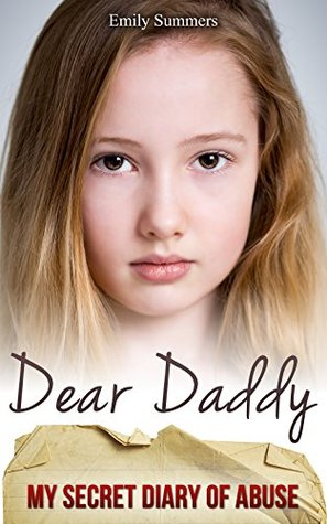 Dear Daddy: The child abuse true story that will break your heart