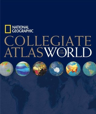 National Geographic Collegiate Atlas of the World by National Geographic Society