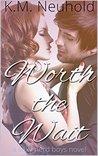 Worth the Wait by K.M. Neuhold