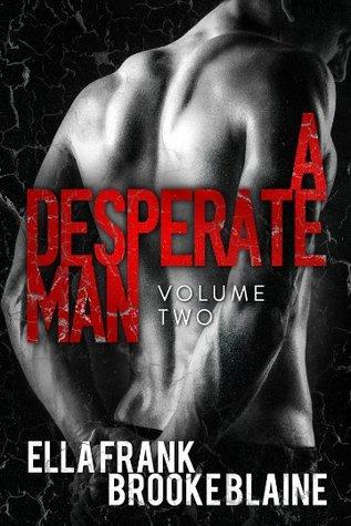 A Desperate Man: Volume 2 (A Desperate Man, #2)
