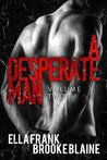 A Desperate Man: Volume 2 (A Desperate Man, #2)