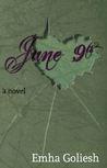 June 9th by Emha Goliesh