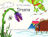 In My Wildest Dreams: In My Wildest Coloring Book Series