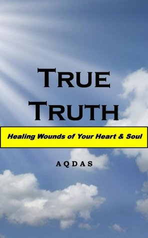 True Truth: Healing Wounds of Your Heart and Soul