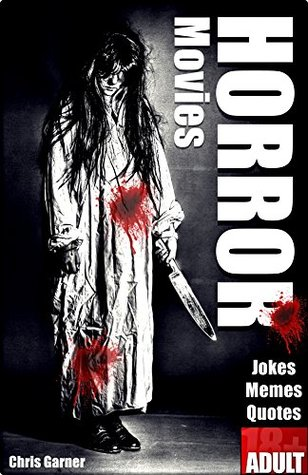 25807300 horror funny memes, jokes & quotes in one by chris garner