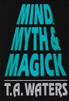 Mind, Myth & Magick