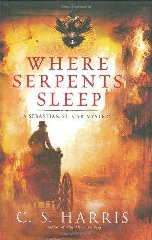 Where Serpents Sleep by C.S. Harris