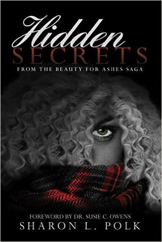 Hidden Secrets: From the Beauty for Ashes saga (Volume 1)