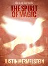 Lucid and Awake Book #3: The Spirit of Magic