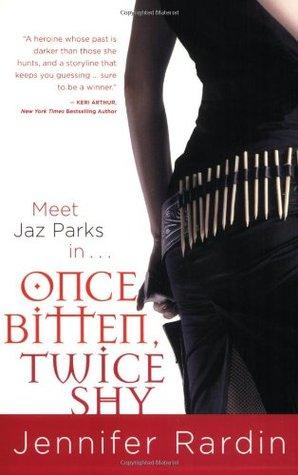 Once Bitten, Twice Shy by Jennifer Rardin