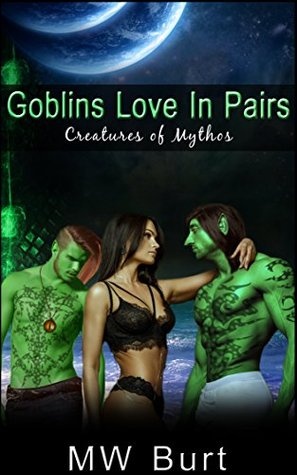 GOBLINS LOVE IN PAIRS (Creatures of Mythos: Novella One)