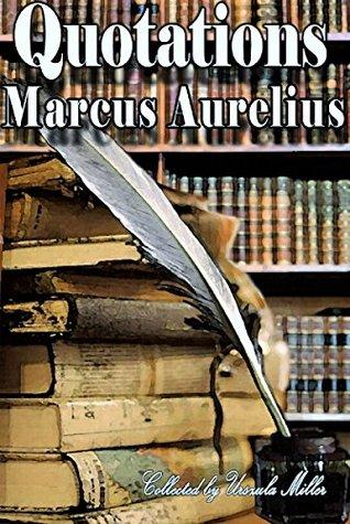 Quotations by Marcus Aurelius
