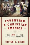 Inventing a Christian America: The Myth of the Religious Founding
