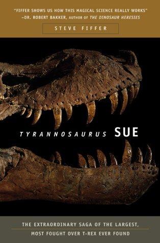Tyrannosaurus Sue by Steve Fiffer