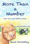 More Than a Number: cats, cows and fighting dogs (Save Five Book 2)