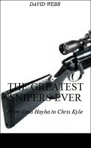 The Greatest Snipers Ever: From Simo Hayha to Chris Kyle