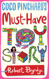 Coco Pinchard's Must-Have Toy Story by Robert Bryndza