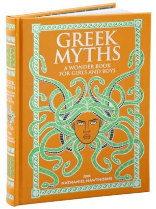 Greek Myths: A Wonder Book For Girls & Boys
