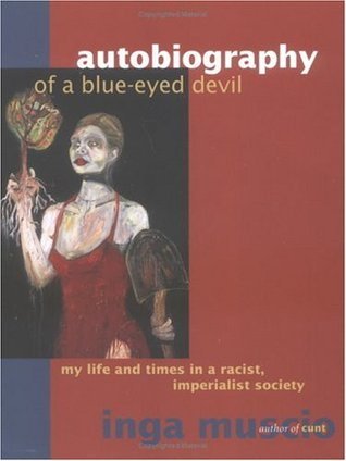 Autobiography of a Blue-Eyed Devil by Inga Muscio