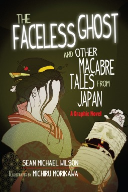 "Lafcadio Hearn's ""The Faceless Ghost"" and Other Macabre Tales from Japan: A Graphic Novel"