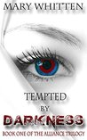 Tempted by Darkness (Alliance Trilogy, #1)